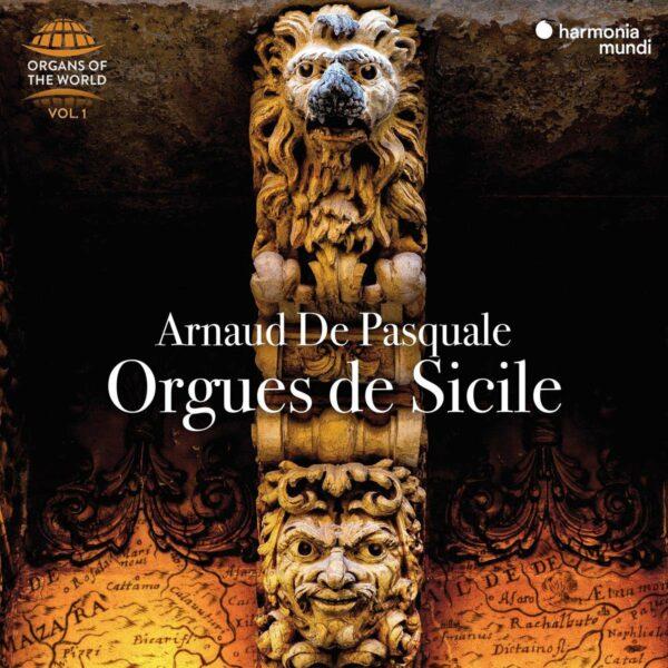 Orgues De Sicile (Organs Of The World Vol.1) - Arnaud De Pasquale
