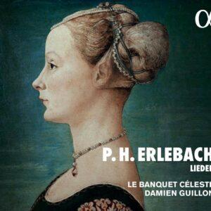 Philipp Heinrich Erlebach: Lieder - Damien Guillon
