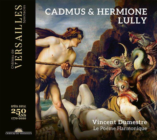 Lully: Cadmius & Hermione - Vincent Dumestre