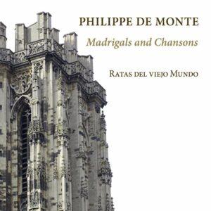 Philippe De Monte: Madrigals And Chansons - Ratas Del Viejo Mundo
