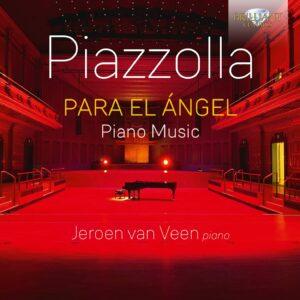 Astor Piazzolla: Para El Angel - Jeroen Van Veen