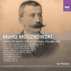 Moritz Moszkowski: Complete Music For Solo Piano Vol.1 - Ian Hobson