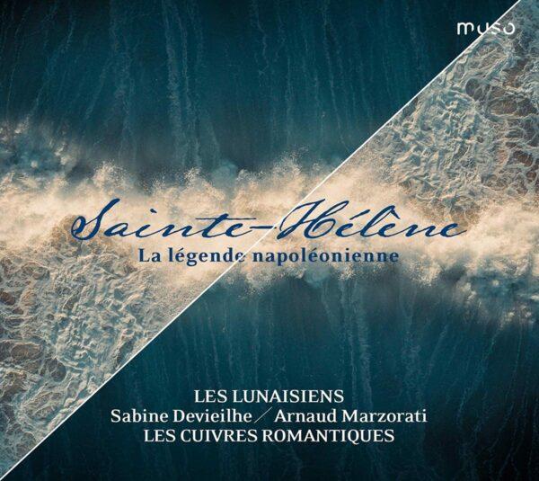 Sainte-Hélène, La Légende Napoleonienne - Sabine Devieilhe