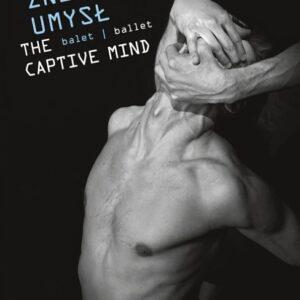 Captive Mind (Balet) - Opera Nova In Bydgoszcz