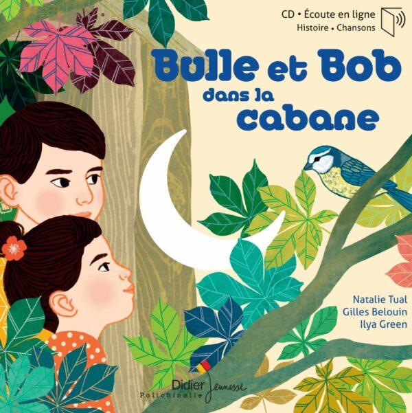 Bulle Et Bob Dans La Cabane - Natalie Tual