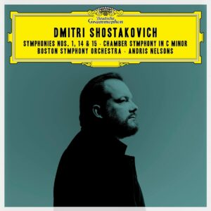 Shostakovich: Symphonies Nos. 1,  14 & 15, Chamber Symphony In C Minor - Andris Nelsons