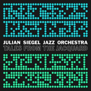 Tales From The Jacquard (Vinyl) - Julian Siegel Jazz Orchestra