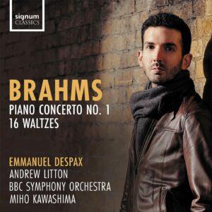 Brahms: Piano Concerto No. 1, 16 Waltzes - Emmanuel Despax