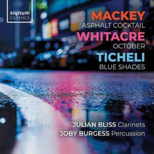 Mackey: Asphalt Cocktail / Whitacre: October / Ticheli: Blue Shades - Julian Bliss