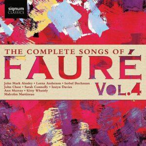 Fauré: The Complete Songs, Vol. 4 - John Mark Ainsley
