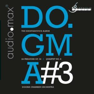 Shostakovich: 24 Preludes Op.34, Quartet No.8 - Dogma Chamber Orchestra
