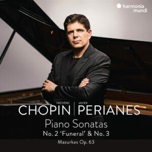 Chopin: Piano Sonatas Nos. 2 & 3, Mazurkas Op.63 - Javier Perianes