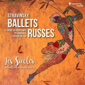Stravinsky: Ballets Russes - François-Xavier Roth