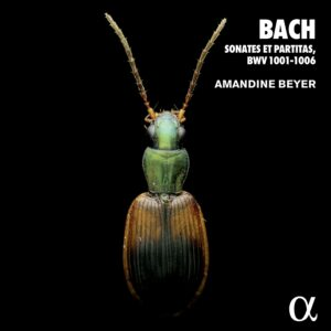 Bach: Sonates et partitas, BWV 1001-1006 - Amandine Beyer