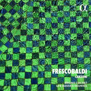 Frescobaldi: Canzoni - Bruno Cocset