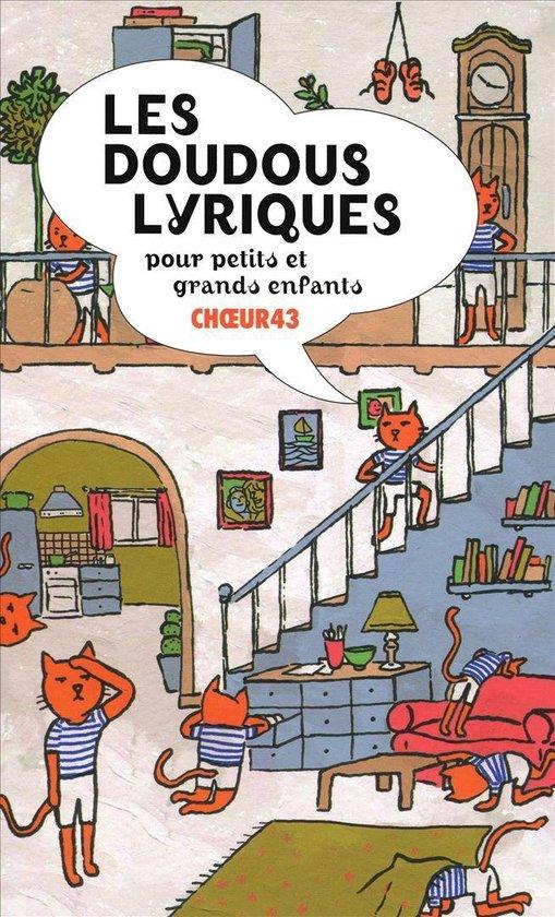 Les Doudous Lyriques Pour Petits Et Grands Enfants - Choeur 43