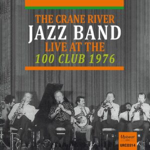 Live At The 100 Club 1976 - The Crane River Jazz Band