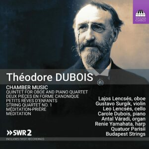 Theodore Dubois: Chamber Music - Lajos Lencses
