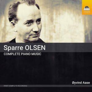 Carl Gustav Sparre Olsen: Complete Piano Music - Oyvind Aase