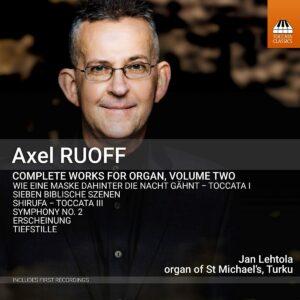 Axel Ruoff: Complete Works For Organ Vol. 2 - Jan Lehtola