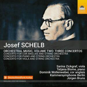 Josef Schelb: Orchestral Music Vol. 2 (Three Concertos) - Tatjana Blome