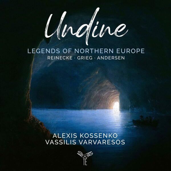 Reinecke, Carl / Grieg, Edvard: Undine Legends Of Northern Europe - Alexis Kossenko Vassilis Varvaresos