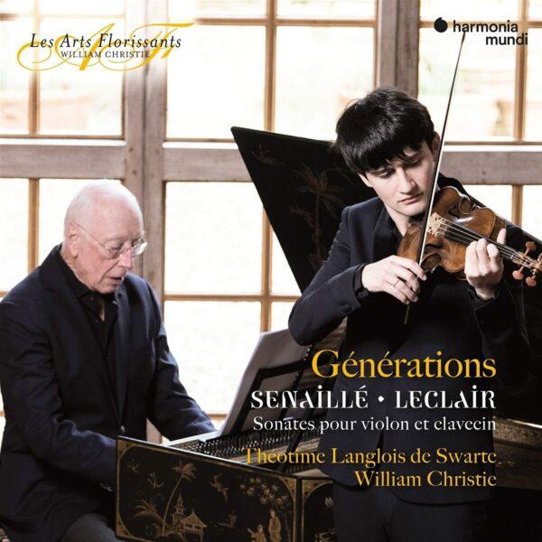 Senaille / Leclair: Generations - Theotime Langlois de Swarte & William Christie