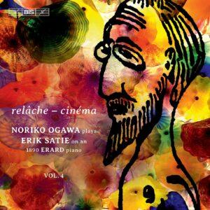 Erik Satie: Relâche & Cinéma, Piano Music Vol. 4 - Noriko Ogawa