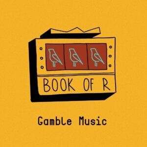 Gamble Music - Book Of R