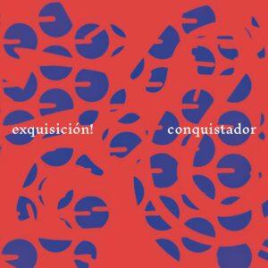 Conquistador - Exquisicion!