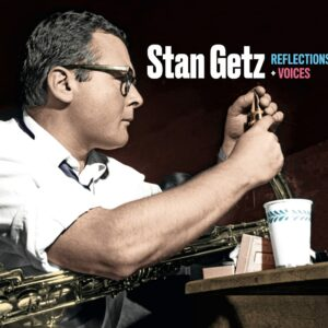 Reflections + Voices - Stan Getz
