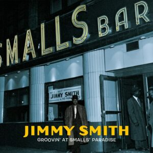 Groovin' At Smalls' Paradise - Jimmy Smith