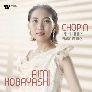 Chopin: Preludes - Aimi Kobayashi