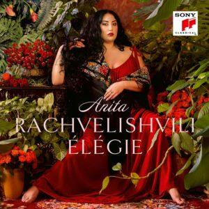 Elegie - Anita Rachvelishvili
