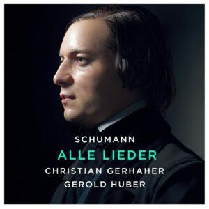 Schumann: Alle Lieder - Christian Gerhaher