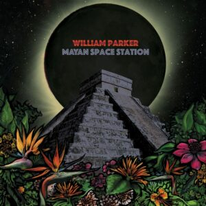 Mayan Space Station - William Parker