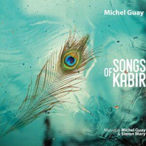 Songs Of Kabir - Michel Guay & Simon Mary