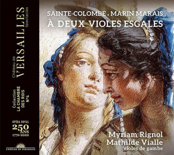 Marais / Sainte-Colombe: A Deux Violes Esgales - Myriam Rignol