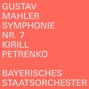 Gustav Mahler: Symphonie Nr. 7 - Kirill Petrenko