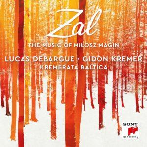 Zal, The Music Of Milosz Magin - Lucas Debargue & Gidon Kremer