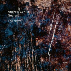 The News - Andrew Cyrille Quartet