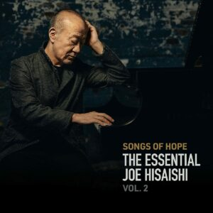 Songs Of Hope: The Essential Joe Hisaishi Vol. 2 (OST)