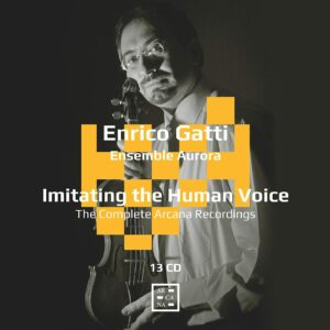 Imitating The Human Voice: The Complete Arcana Recordings - Enrico Gatti