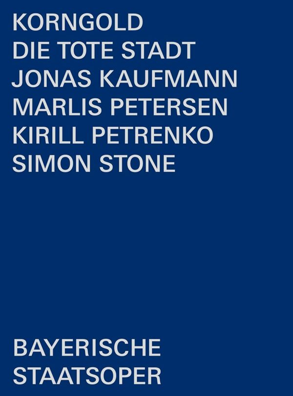 Korngold: Die Tote Stadt - Jonas Kaufmann