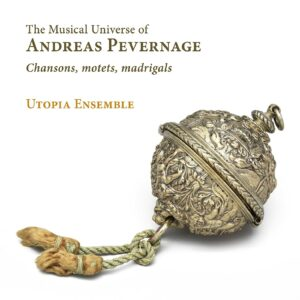 Andreas Pevernage: Chansons, Motets, Madrigals - Utopia Ensemble