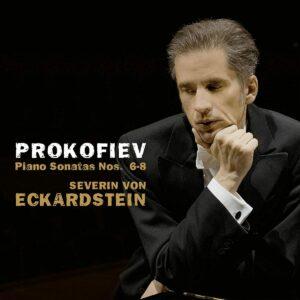 Prokofiev: Piano Sonatas Nos. 6-8 - Severin Von Eckardstein