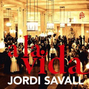 A La Vida - Jordi Savall
