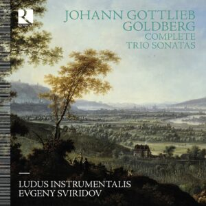 Johann Gottlieb Goldberg: Complete Trio Sonatas - Ludus Instrumentalis