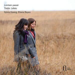 Ysaye & Lekeu: Lointain Passé - Sylvia Huang & Eliane Reyes