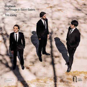 Orpheus: Hommage à Saint-Saëns - Trio Zadig